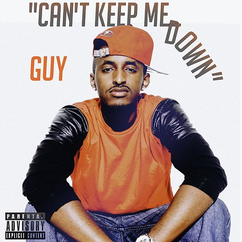 Can't Keep Me Down by Guy