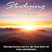 Studying Music (Relaxing Classical and New Age Piano Music for Study and Meditation) by Studying Music