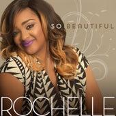 So Beautiful by Rochelle
