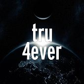 Play & Download 4ever by Tru | Napster