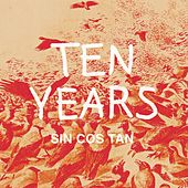 Ten Years by Sin Cos Tan