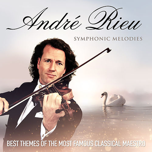 Play & Download Symphonic Melodies by André Rieu | Napster