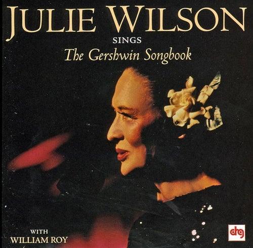 Play & Download Sings The George Gershwin Songbook by Julie Wilson | Napster