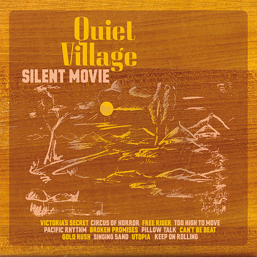 Play & Download Silent Movie by Quiet Village | Napster