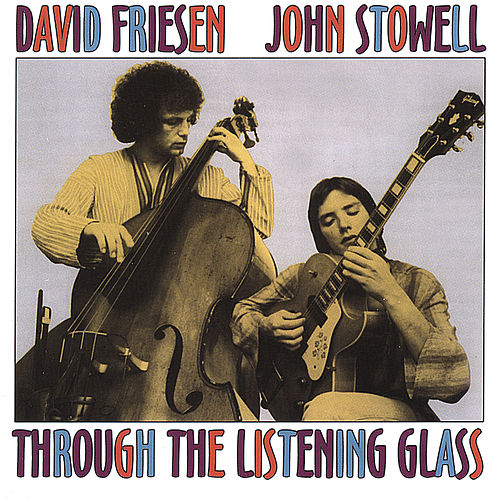 Play & Download Through the Listening Glass by David Friesen | Napster