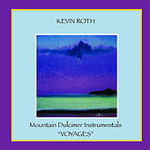 Play & Download Mountain Dulcimer Instrumentals (Voyages) by Kevin Roth | Napster