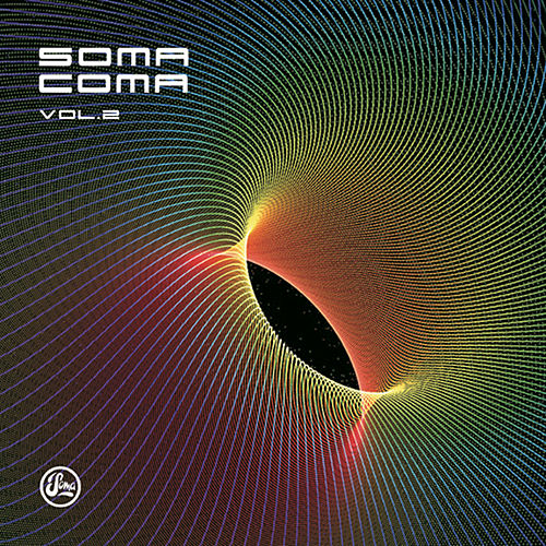 Play & Download Soma Coma Volume 2 by Various Artists | Napster