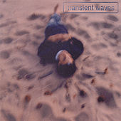 Transient Waves by transient waves