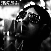 Play & Download Crazy Rain by Joseph Arthur | Napster