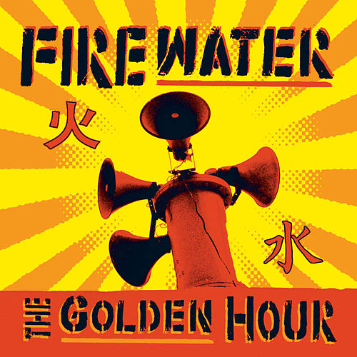 Play & Download The Golden Hour by Firewater | Napster