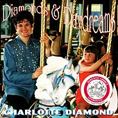 Play & Download Diamonds & Daydreams by Charlotte Diamond | Napster