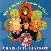 Play & Download Nous sommes tous comme les fleurs by Charlotte Diamond | Napster