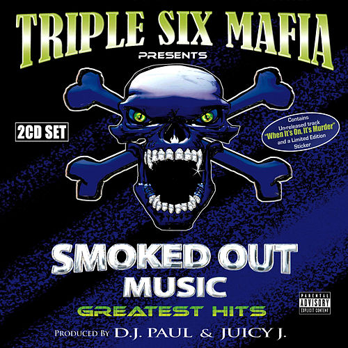 Smoked Out Music Greatest Hits by Three 6 Mafia