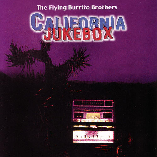 California Jukebox by The Flying Burrito Brothers