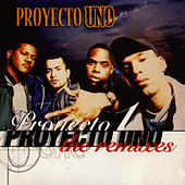 Play & Download The Remixes by Proyecto Uno | Napster