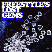Play & Download Freestyle's Lost Gems Vol. 7 by Various Artists | Napster