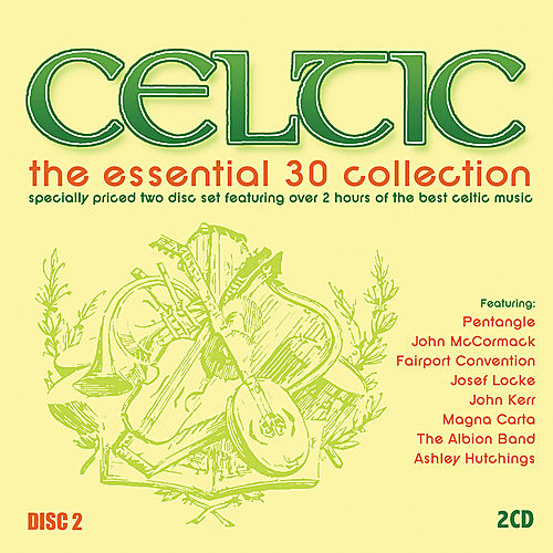 Play & Download Celtic: The Essential 30 Collection Disc 2 by Various Artists | Napster