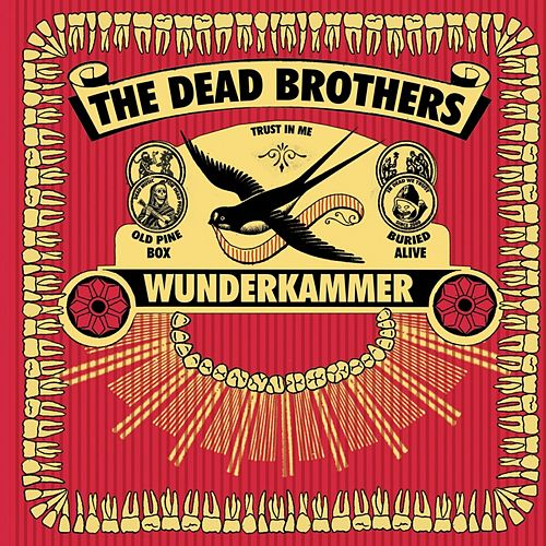 Wunderkammer by The Dead Brothers