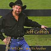 Play & Download If It Ain't One Thing, It's Another by Jeff Griffith | Napster