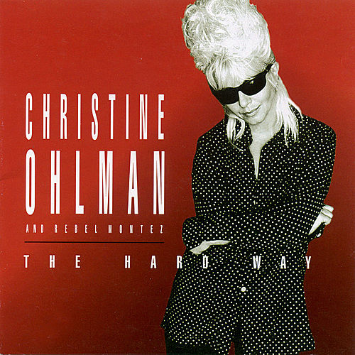 The Hard Way by Christine Ohlman & Rebel Montez