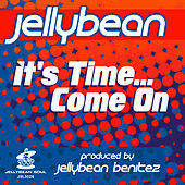 It's Time... Come On by Jellybean