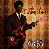 Play & Download Gonna Be Alright by Eddie C. Campbell | Napster