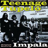Teenage Tupelo Movie Soundtrack by Impala