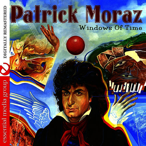 Play & Download Windows Of Time by Patrick Moraz | Napster