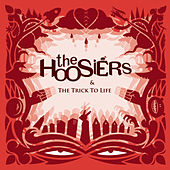 Play & Download The Trick To Life by The Hoosiers | Napster