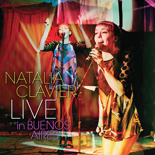 Play & Download Live in Buenos Aires by Natalia Clavier | Napster
