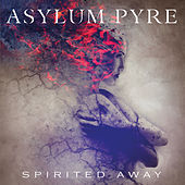 Play & Download Spirited Away by Asylum Pyre | Napster