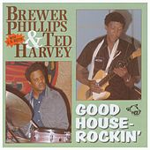 Play & Download Good Houserockin' by Brewer Phillips | Napster