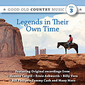 Legends in Their Own Time: Good Old Country Music, Vol. 3 by Various Artists