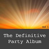 The Definitive Party Album, Vol. 1 by Various Artists