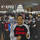 Play & Download Makin' Enemies by K-Rino | Napster