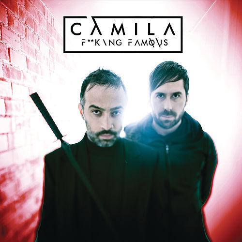 Play & Download F**king Famous by Camila | Napster