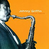 Play & Download Live in Tokyo by Johnny Griffin | Napster