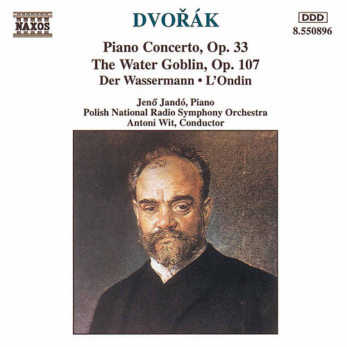 Play & Download Piano Concerto, Op. 33 The Water Goblin by Antonin Dvorak | Napster