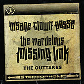 Play & Download The Marvelous Missing Link: The Outtakes by Insane Clown Posse | Napster