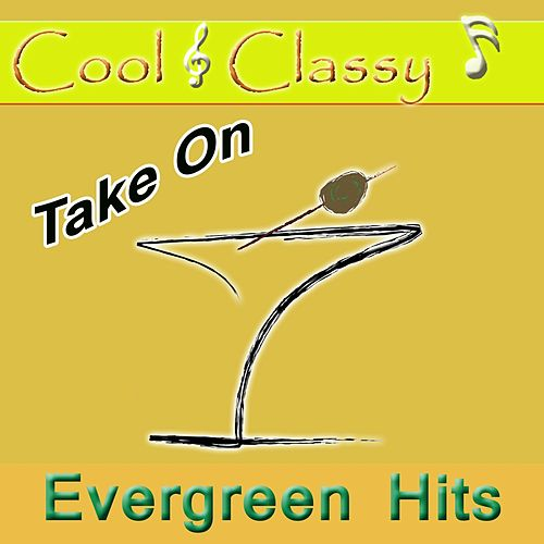 Play & Download Cool & Classy: Take on Evergreen Hits by Cool | Napster