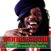 Play & Download The Best of Shashamane Reggae Dubplates (Dennis Brown Anthems) by Dennis Brown | Napster