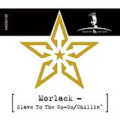 Play & Download Slave to the Go-Go / Chillin' by Morlack   Napster