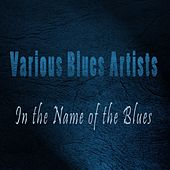 In the Name of the Blues by Various Artists