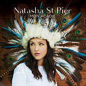 Play & Download Mon Acadie by Natasha St-Pier | Napster
