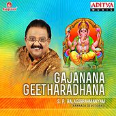 Play & Download Gajanana Geetharadhana by S.P. Balasubramanyam | Napster