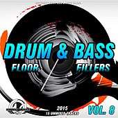 Play & Download Drum & Bass Floor Fillers 2015, Vol. 8 - EP by Various Artists | Napster