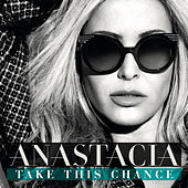 Take This Chance by Anastacia