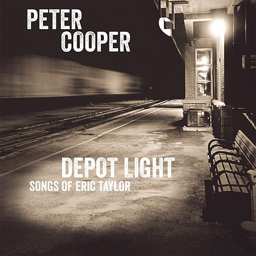 Play & Download Depot Light: Songs of Eric Taylor by Peter Cooper | Napster