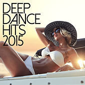 Deep Dance Hits 2015 by Various Artists