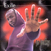 Play & Download So Lucky by Exile | Napster